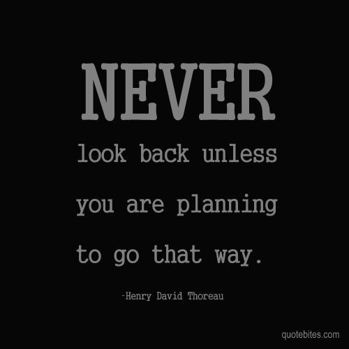 Motivational Quotes Never Look Back Quotes Daily Leading