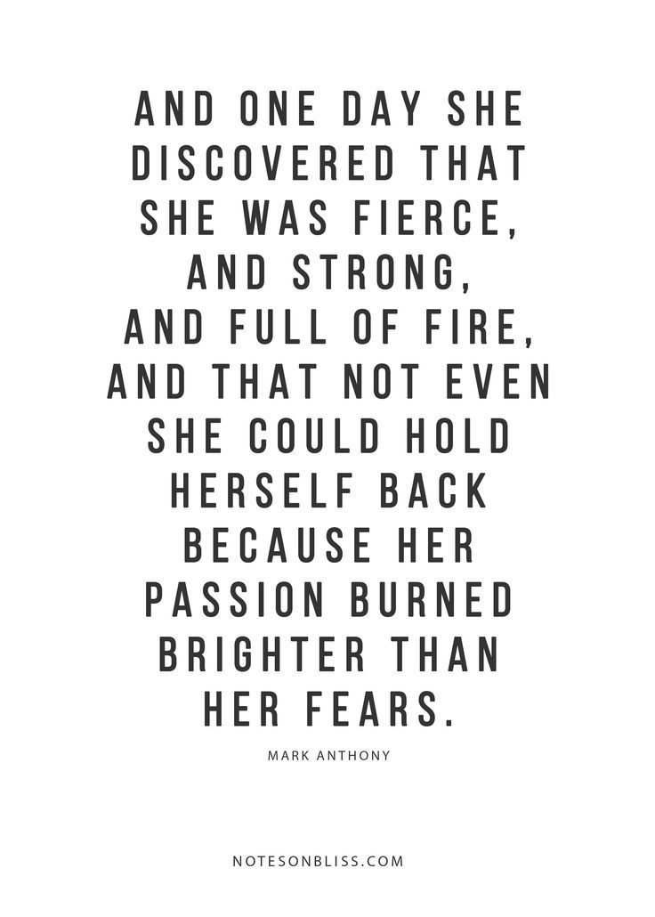 Quotes About Life Her Passion Burned Brighter Than Her Fears