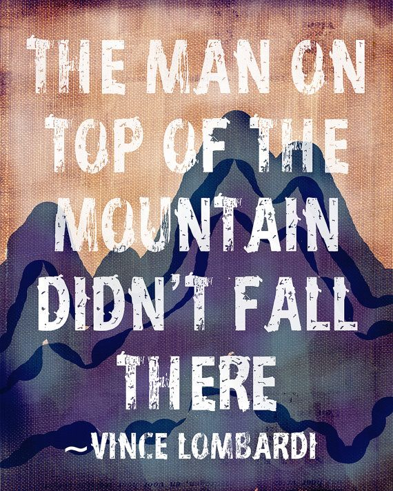 Quotes About Life Outdoor Decor The Man On Top Of The Mountain Didn