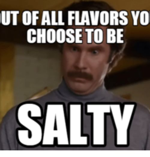 Humor Inspirational Quotes: Best Funny Quotes :25 Funny Salty Meme