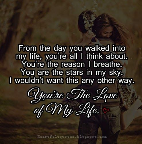 Love Quotes For Him For Her The Love Of My Life Quotes Daily