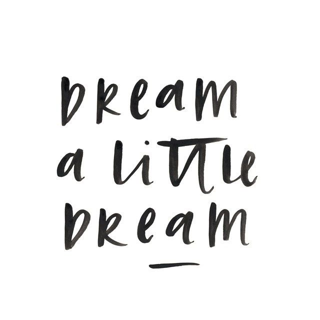 Inspirational And Motivational Quotes Dream A Little