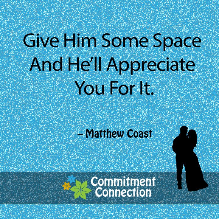 Love Quotes For Him & For Her :Give him some space and he\'ll ...