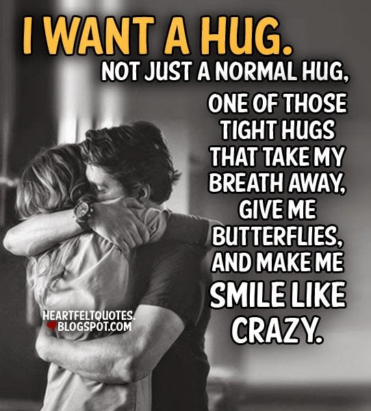 Love Quotes For Him For Her I Want A Hug Quotes Daily