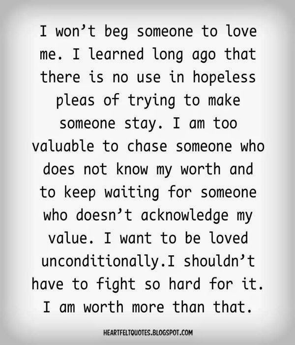 Love Quotes For Him & For Her :I won\'t beg someone to love ...