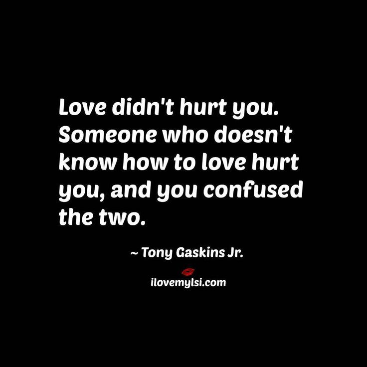 Love Quotes For Him For Her Love Didnt Hurt You Someone Who
