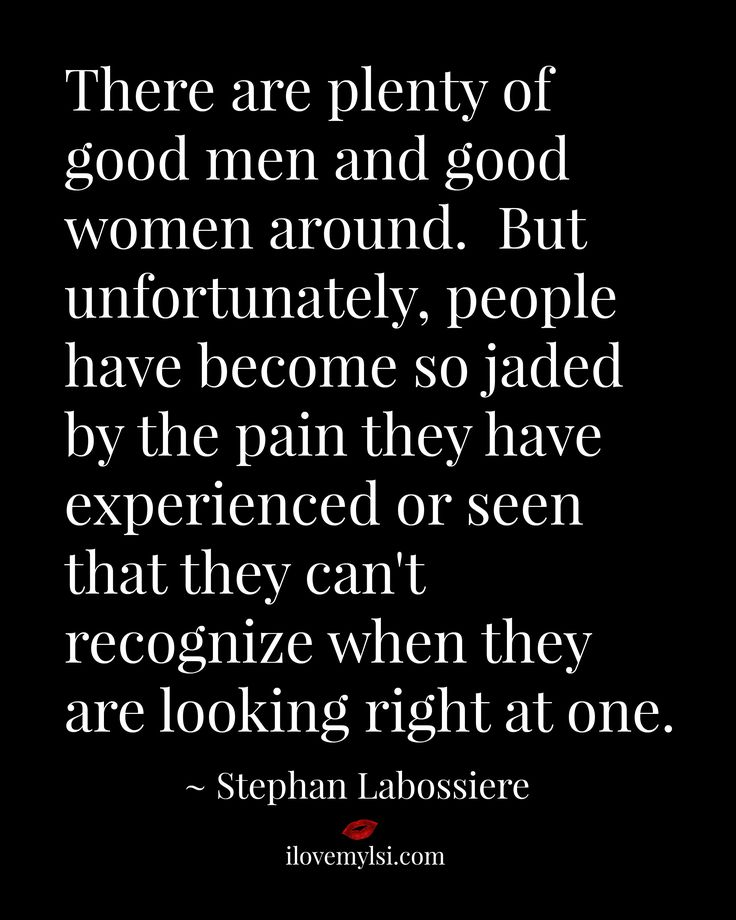 Love Quotes For Him & For Her :There are plenty of good men ...