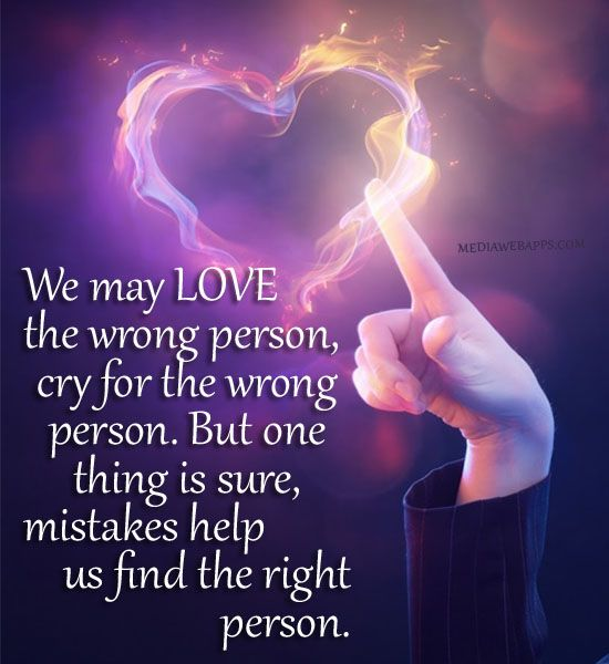 Love Quotes For Him & For Her :We may love the wrong person ...