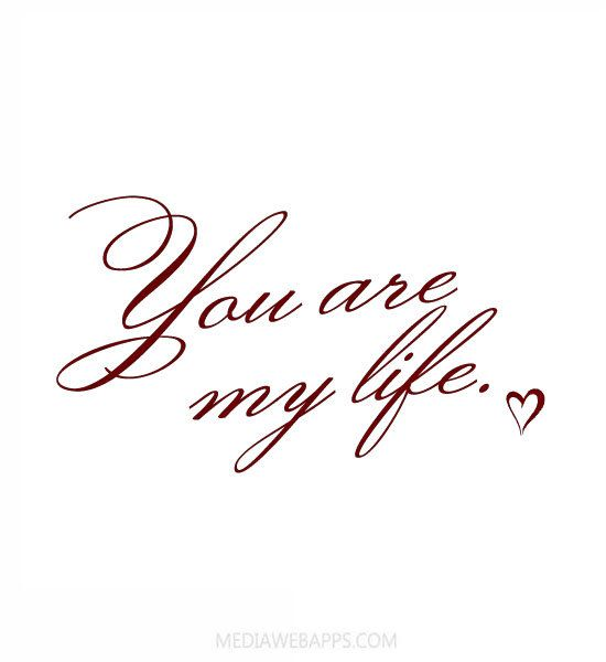Love Quotes For Him For Her You Are My Lifelove Quotes