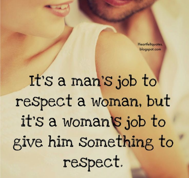 Love Quotes For Him For Her Its A Mans Job To Respect Women