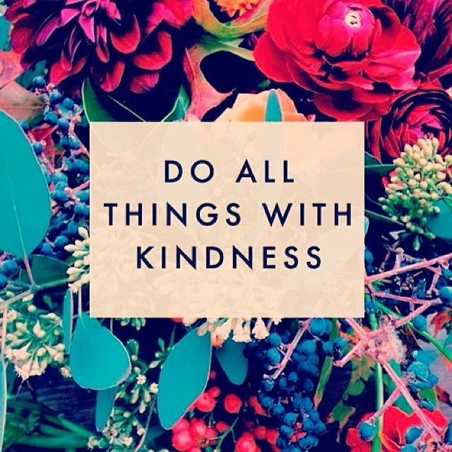 Easy Quotes To Live By: Quotes About Life :Do All Things With Kindness