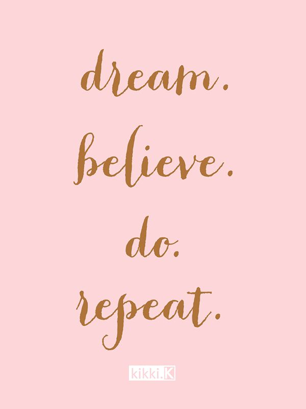 Inspirational And Motivational Quotes Dream Believe Do Repeat