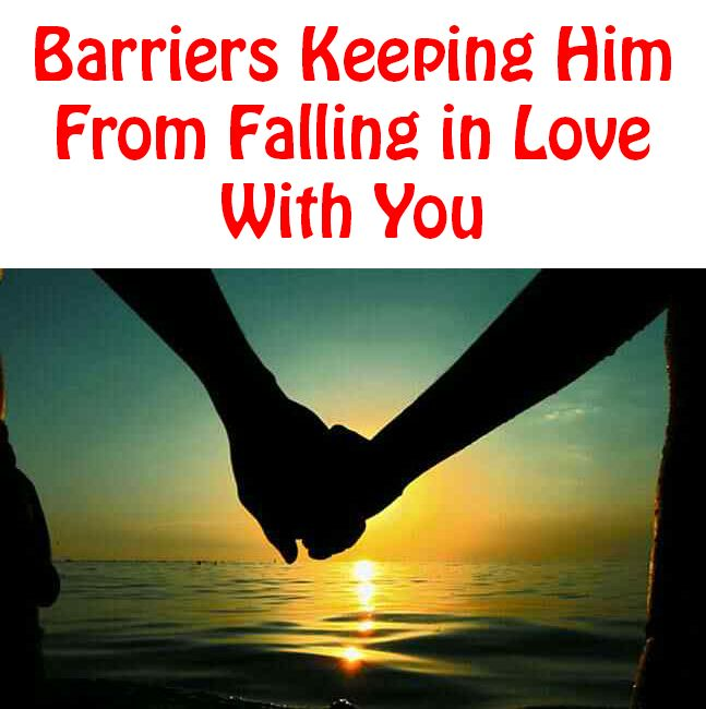 Quotes To Make Her Fall In Love: Love Quotes For Him & For Her :Barriers Keeping Him From