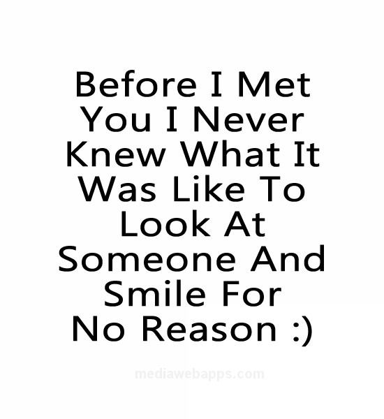 Love Quotes For Him For Her Before I Met You I Never Knew What It