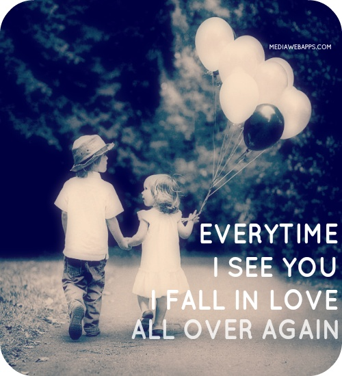 Love Quotes For Him & For Her :Everytime I See You, I Fall