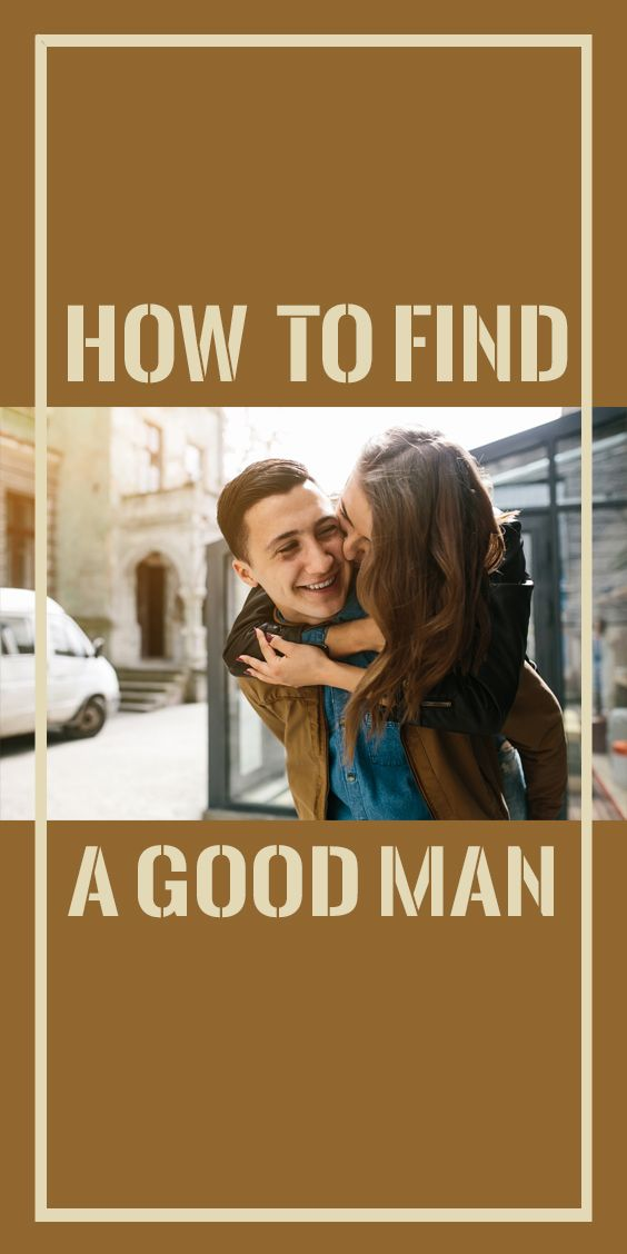Love Quotes For Him For Her How To Find A Good Man