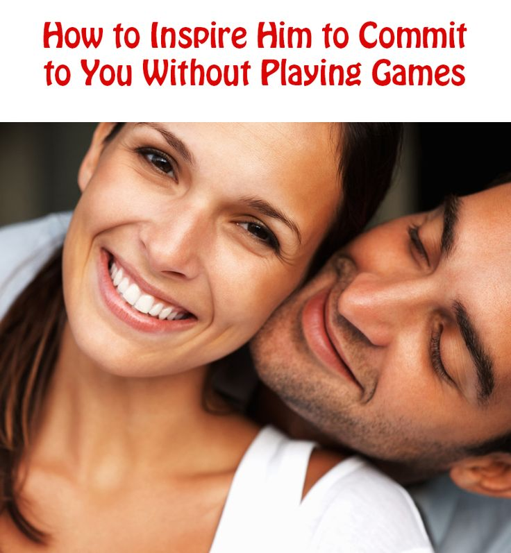 How to get her to commit to you