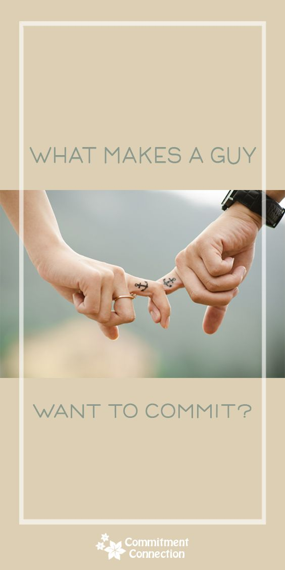 Love Quotes For Him For Her What Makes A Guy Want To Commit