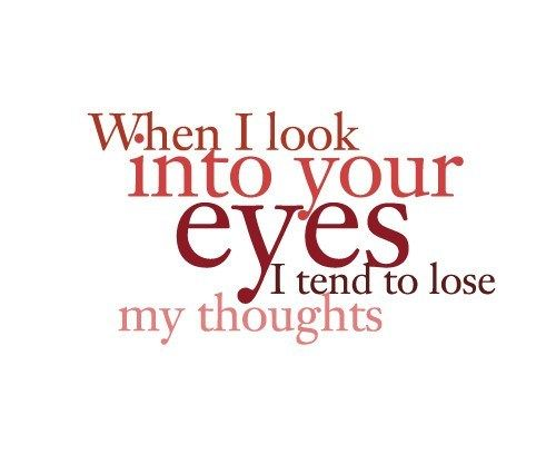 Love Quotes For Him For Her When I Look Into Your Eyeslove