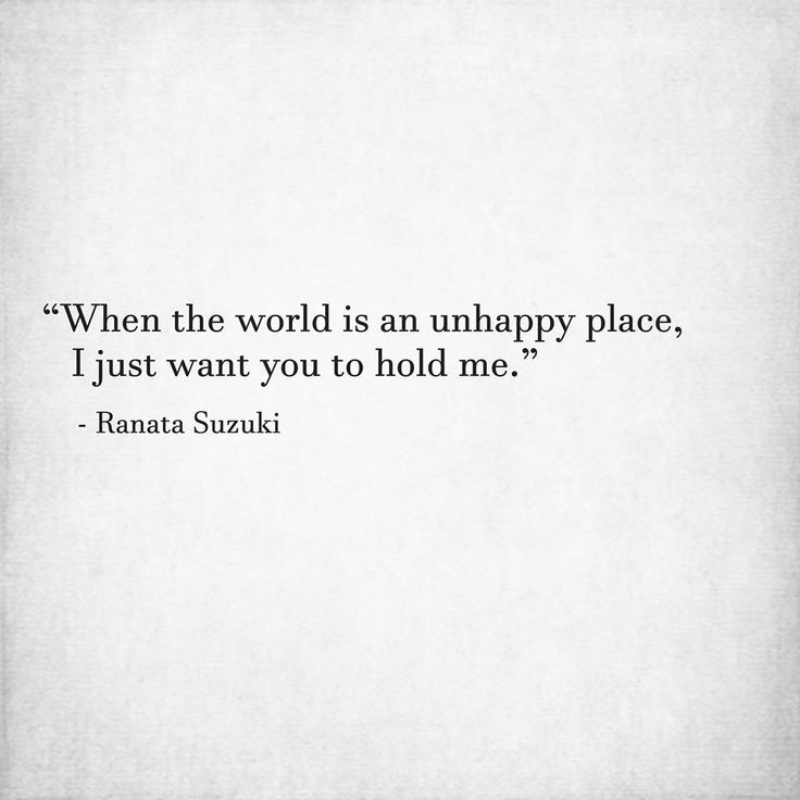 Love Quotes For Him & For Her :When the world is an unhappy ...