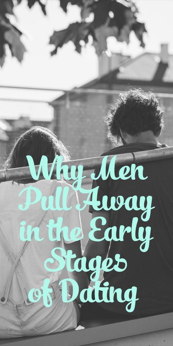 When Guys Pull Away It Is Not Always A Bad Thing