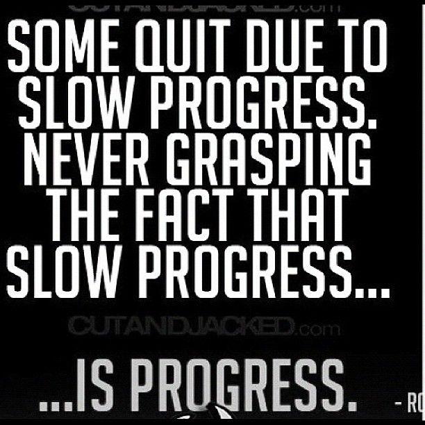 Progress Quotes Unique Motivational Fitness Quotes Though Slow Progress Is Still Progress