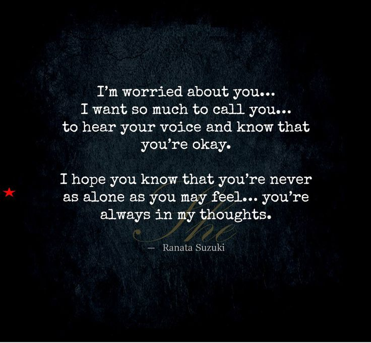 Love Quotes For Him For Her Im Worried About You I Want So