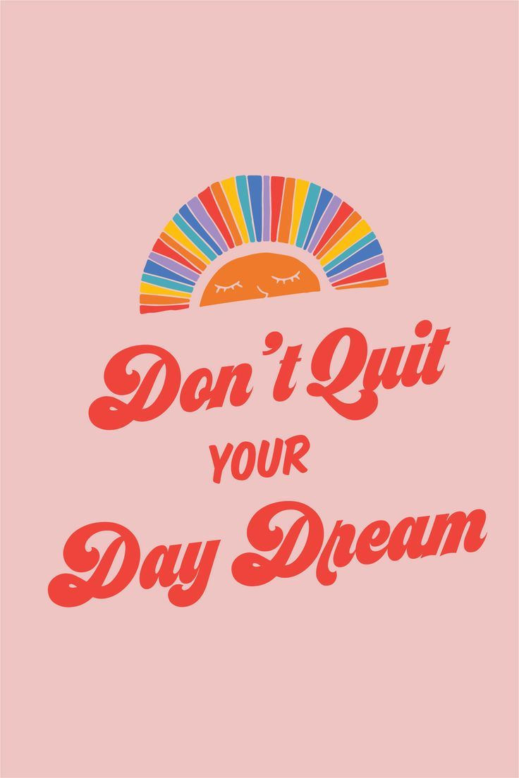 Dream Quotes Inspirational And Motivational Quotes Don't Quit Your Day Dream