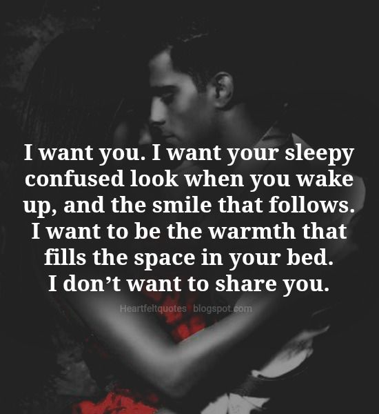 Love Quotes For Him For Her I Want You Quotes Daily Leading