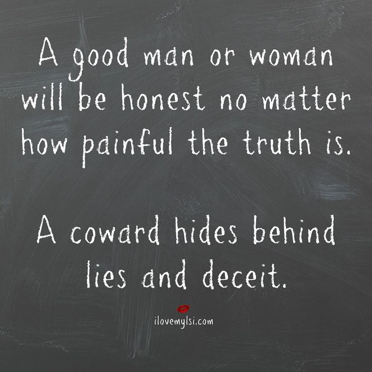 Quotes About Life A Good Man Or Woman Will Be Honest No Matter How