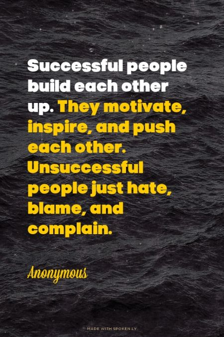 Quotes About Life :Successful people build each other up ...