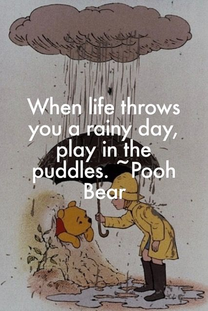 Quotes About Life When Life Throws You A Rainy Day Play In The