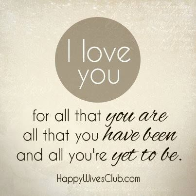 Quotes About Love: I love you for all that you are, all that ...