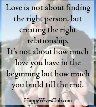 Quotes About Love Love Is Not About Finding The Right Person But