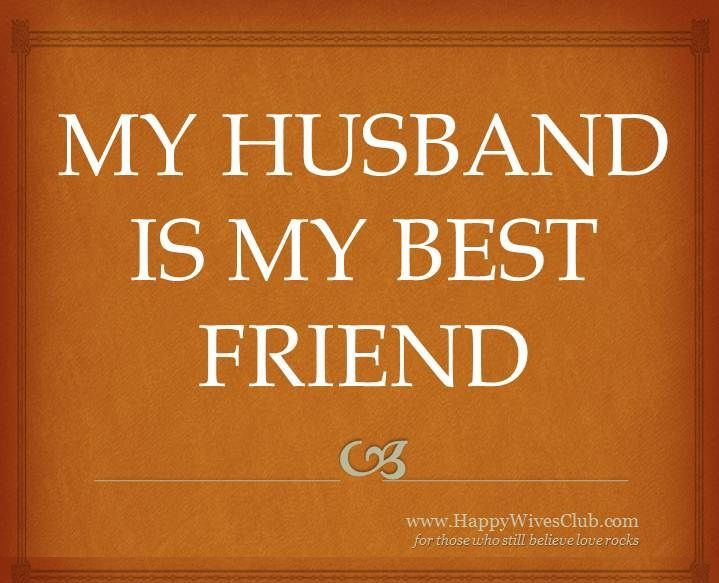 Quotes About Love My Husband Is My Best Friend Quotes Daily