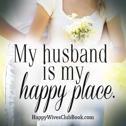 Quotes About Love My Husband Is My Happy Place Quotes Daily