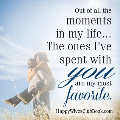 Quotes About Love Out Of All The Moments In My Life The Ones I Ve