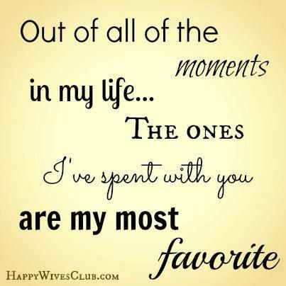 Quotes About Love Out Of All The Moments In My Life The Ones I