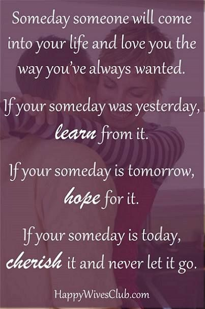 Quotes About Love Someday Someone Will Come Quotes Daily