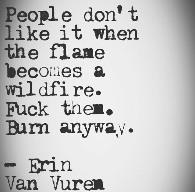 Quotes About Life Burn Anyway Quotes Daily Leading Quotes