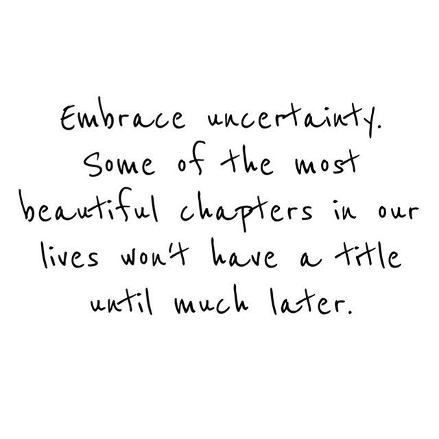 Quotes About Life Embrace Uncertainty Quotes Daily Leading
