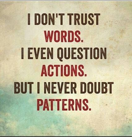 Quotes About Life I Dont Trust Words I Even Question Actions But