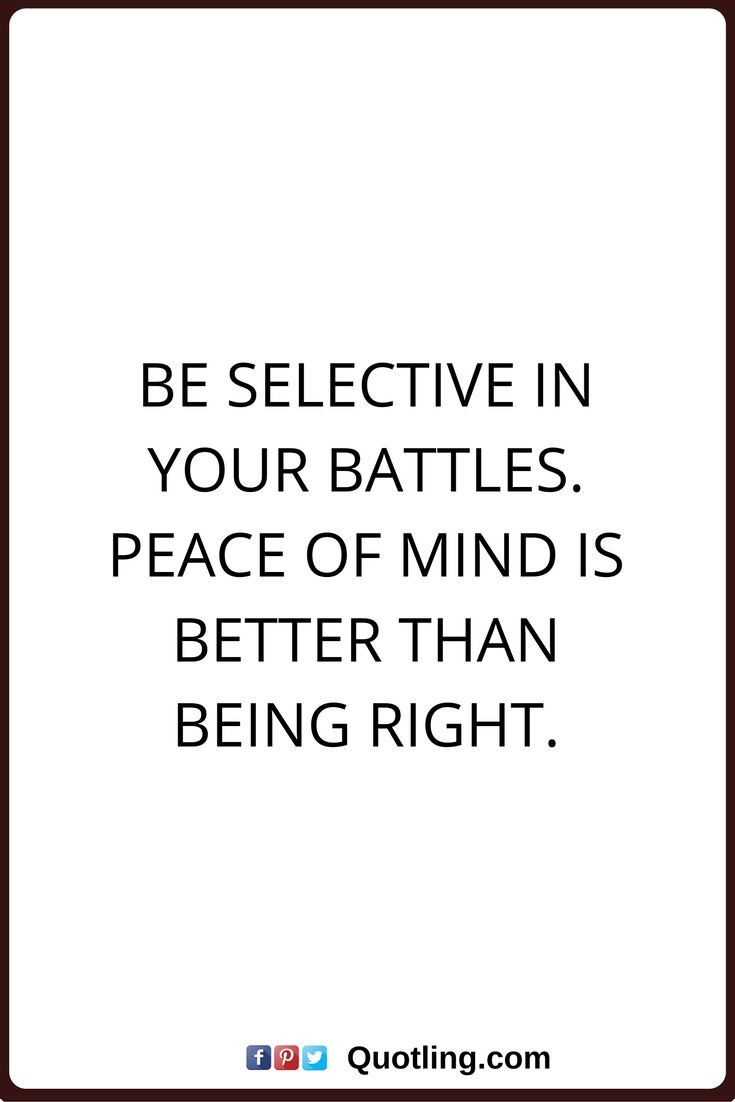 Quotes About Life :peace of mind quotes Be selective in your ...
