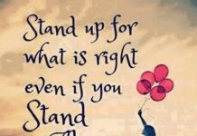 Quotes About Life :Standing Up For What Is Right Often Does Mean You Will  Be Standing Alone U2026 Andu2026