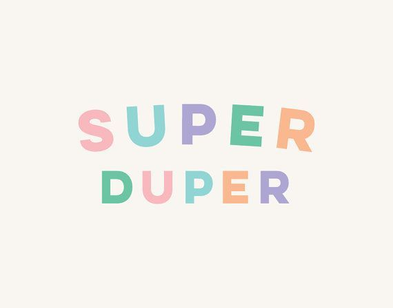 Inspirational And Motivational Quotes Super Duper Fun Pastel Print
