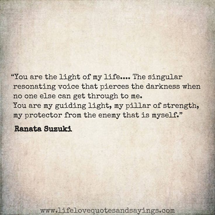 Love Quotes For Him For Her You Are The Light Of My Life The