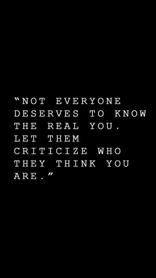 Quotes About Life Not Everyone Deserves To Know The Real You