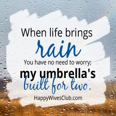 """Quotes About Love: """"When life brings rain, you have no ..."""