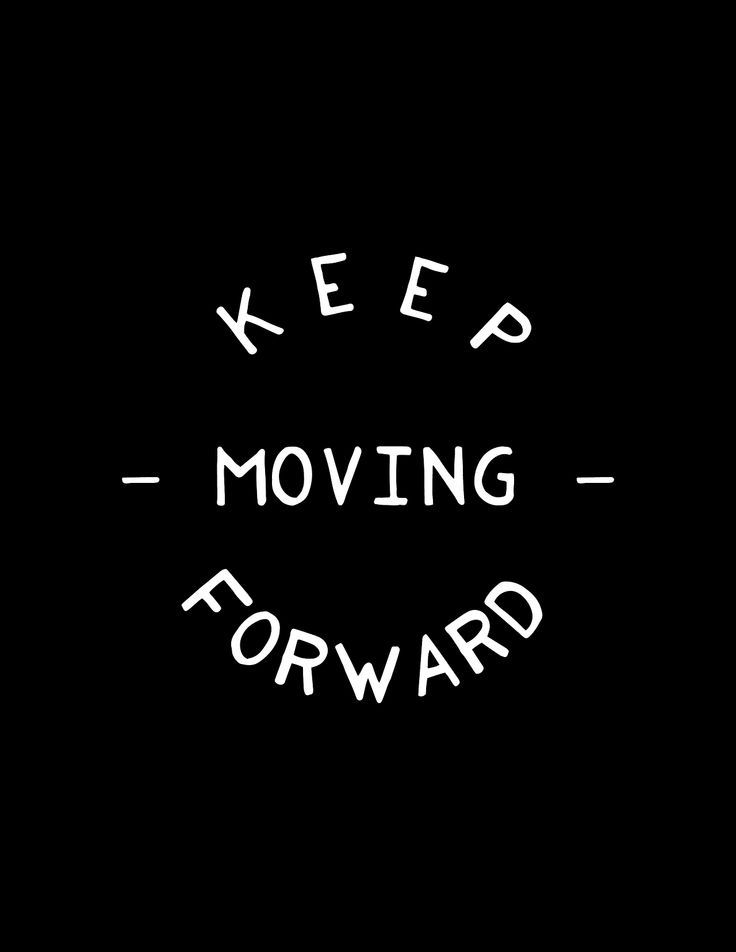 Quotes About Moving Forward | Keep Moving Forward Quotes Daily Leading Quotes Magazine