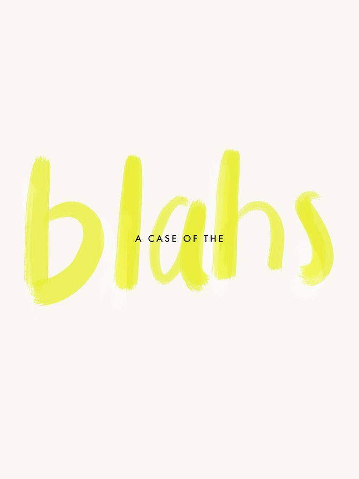 Inspirational And Motivational Quotes :sometimes it's just blah